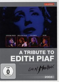 Cover Catherine Ringer / Angélique Kidjo / Ute Lemper / Regine - A Tribute To Edith Piaf - Live At Montreux 2004 [DVD]